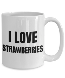 I Love Strawberries Mug Funny Gift Idea Novelty Gag Coffee Tea Cup-Coffee Mug