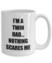 Load image into Gallery viewer, Dad Twins Mug Nothing Scares Me Funny Gift Idea for Novelty Gag Coffee Tea Cup-Coffee Mug