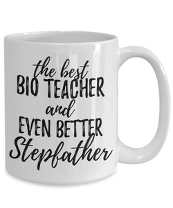 Bio Teacher Stepfather Funny Gift Idea for Stepdad Gag Inspiring Joke The Best And Even Better-Coffee Mug