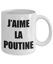 Load image into Gallery viewer, J'aime La Poutine Mug I Love In French Funny Gift Gag Unisex Tee-[style]