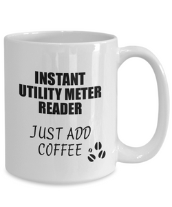 Utility Meter Reader Mug Instant Just Add Coffee Funny Gift Idea for Coworker Present Workplace Joke Office Tea Cup-Coffee Mug