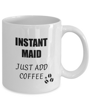 Load image into Gallery viewer, Maid Mug Instant Just Add Coffee Funny Gift Idea for Corworker Present Workplace Joke Office Tea Cup-Coffee Mug