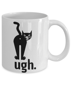 Cat Ugh Mug Iu Funny Gift Idea for Novelty Gag Coffee Tea Cup-[style]