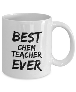 Chem Teacher Mug Chemistry Best Ever Funny Gift Idea for Novelty Gag Coffee Tea Cup-[style]
