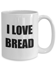 Load image into Gallery viewer, I Love Bread Mug Funny Gift Idea Novelty Gag Coffee Tea Cup-Coffee Mug