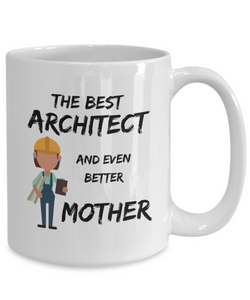 Architect Mom Coffee Mug Best Mother Funny Gift for Coffee Tea Cup-Coffee Mug