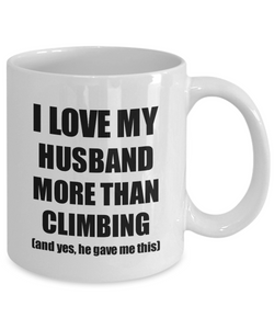 Climbing Wife Mug Funny Valentine Gift Idea For My Spouse Lover From Husband Coffee Tea Cup-Coffee Mug