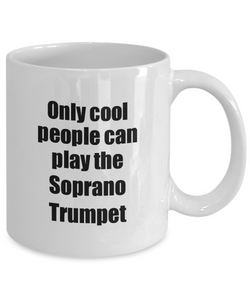 Soprano Trumpet Player Mug Musician Funny Gift Idea Gag Coffee Tea Cup-Coffee Mug