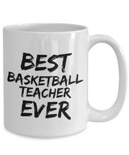Load image into Gallery viewer, Basketball Teacher Mug Basket Ball Best Ever Funny Gift Idea for Novelty Gag Coffee Tea Cup-[style]