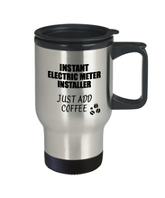 Load image into Gallery viewer, Electric Meter Installer Travel Mug Instant Just Add Coffee Funny Gift Idea for Coworker Present Workplace Joke Office Tea Insulated Lid Commuter 14 oz-Travel Mug