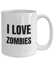 Load image into Gallery viewer, I Love Zombies Mug Funny Gift Idea Novelty Gag Coffee Tea Cup-Coffee Mug