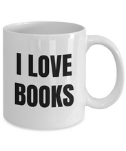 Load image into Gallery viewer, I Love Book Mug Books Funny Gift Idea Novelty Gag Coffee Tea Cup-Coffee Mug