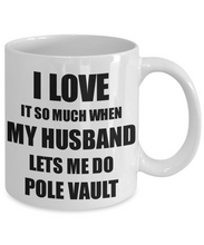 Load image into Gallery viewer, Pole Vault Mug Funny Gift Idea For Wife I Love It When My Husband Lets Me Novelty Gag Sport Lover Joke Coffee Tea Cup-Coffee Mug