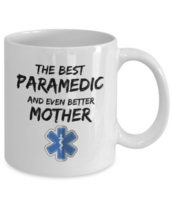 Paramedic Mom Mug Best EMT Mother Funny Gift for Mama Novelty Gag Coffee Tea Cup-Coffee Mug