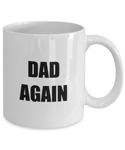 Load image into Gallery viewer, Dad Again Mug Funny Gift Idea for Novelty Gag Coffee Tea Cup-Coffee Mug
