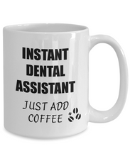 Load image into Gallery viewer, Dental Assistant Mug Instant Just Add Coffee Funny Gift Idea for Corworker Present Workplace Joke Office Tea Cup-Coffee Mug