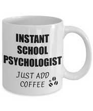 Load image into Gallery viewer, School Psychologist Mug Instant Just Add Coffee Funny Gift Idea for Corworker Present Workplace Joke Office Tea Cup-Coffee Mug