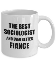 Load image into Gallery viewer, Sociologist Fiance Mug Funny Gift Idea for Betrothed Gag Inspiring Joke The Best And Even Better Coffee Tea Cup-Coffee Mug