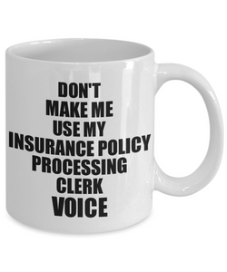 Insurance Policy Processing Clerk Mug Coworker Gift Idea Funny Gag For Job Coffee Tea Cup Voice-Coffee Mug