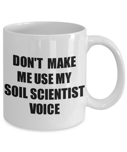 Soil Scientist Mug Coworker Gift Idea Funny Gag For Job Coffee Tea Cup Voice-Coffee Mug