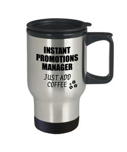 Promotions Manager Travel Mug Instant Just Add Coffee Funny Gift Idea for Coworker Present Workplace Joke Office Tea Insulated Lid Commuter 14 oz-Travel Mug