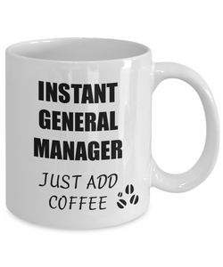 General Manager Mug Instant Just Add Coffee Funny Gift Idea for Corworker Present Workplace Joke Office Tea Cup-Coffee Mug