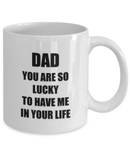 Load image into Gallery viewer, Lucky Dad Mug Funny Gift Idea for Novelty Gag Coffee Tea Cup-Coffee Mug