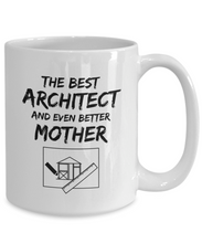 Load image into Gallery viewer, Funny Architect Mom Mug Best Mother Coffee Tea Cup White-Coffee Mug
