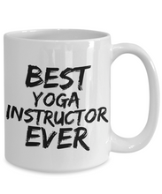 Load image into Gallery viewer, Yoga Instructor Mug Best Ever Funny Gift for Coworkers Novelty Gag Coffee Tea Cup-Coffee Mug
