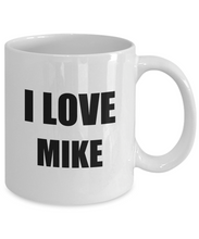 Load image into Gallery viewer, I Love Mike Mug Funny Gift Idea Novelty Gag Coffee Tea Cup-Coffee Mug