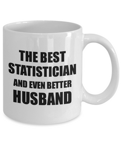 Statistician Husband Mug Funny Gift Idea for Lover Gag Inspiring Joke The Best And Even Better Coffee Tea Cup-Coffee Mug