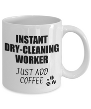 Load image into Gallery viewer, Dry-Cleaning Worker Mug Instant Just Add Coffee Funny Gift Idea for Coworker Present Workplace Joke Office Tea Cup-Coffee Mug