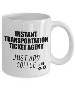 Transportation Ticket Agent Mug Instant Just Add Coffee Funny Gift Idea for Coworker Present Workplace Joke Office Tea Cup-Coffee Mug
