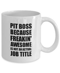 Pit Boss Mug Freaking Awesome Funny Gift Idea for Coworker Employee Office Gag Job Title Joke Coffee Tea Cup-Coffee Mug