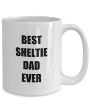 Load image into Gallery viewer, Sheltie Dad Mug Dog Lover Funny Gift Idea for Novelty Gag Coffee Tea Cup-Coffee Mug