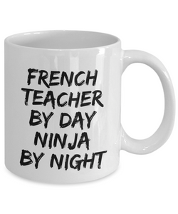 French Teacher By Day Ninja By Night Mug Funny Gift Idea for Novelty Gag Coffee Tea Cup-[style]