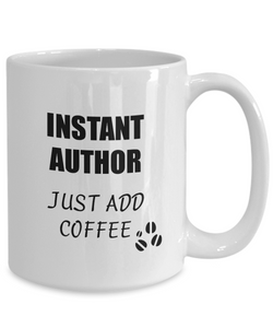 Author Mug Instant Just Add Coffee Funny Gift Idea for Corworker Present Workplace Joke Office Tea Cup-Coffee Mug