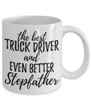 Load image into Gallery viewer, Truck Driver Stepfather Funny Gift Idea for Stepdad Coffee Mug The Best And Even Better Tea Cup-Coffee Mug