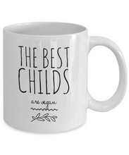 Load image into Gallery viewer, The Best Childs Are Vegan Mug-Coffee Mug