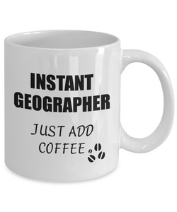 Geographer Mug Instant Just Add Coffee Funny Gift Idea for Corworker Present Workplace Joke Office Tea Cup-Coffee Mug