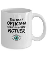 Load image into Gallery viewer, Funny Optician Mom Mug Best Mother Coffee Cup-Coffee Mug