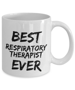 Respiratory Therapist Mug Best Ever Funny Gift for Coworkers Novelty Gag Coffee Tea Cup-Coffee Mug