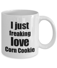 Load image into Gallery viewer, Corn Cookie Lover Mug I Just Freaking Love Funny Gift Idea For Foodie Coffee Tea Cup-Coffee Mug