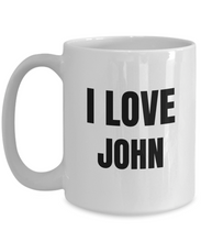 Load image into Gallery viewer, I Love John Mug Funny Gift Idea Novelty Gag Coffee Tea Cup-Coffee Mug