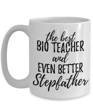 Load image into Gallery viewer, Bio Teacher Stepfather Funny Gift Idea for Stepdad Gag Inspiring Joke The Best And Even Better-Coffee Mug