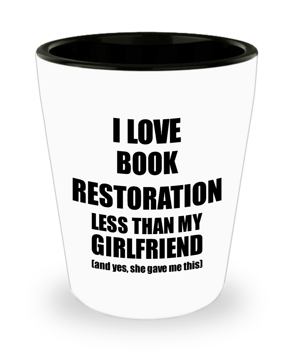 Book Restoration Boyfriend Shot Glass Funny Valentine Gift Idea For My Bf From Girlfriend I Love Liquor Lover Alcohol 1.5 oz Shotglass-Shot Glass