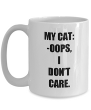 Load image into Gallery viewer, Oops I Dont Care Cat Mug Funny Gift Idea for Novelty Gag Coffee Tea Cup-[style]