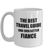 Load image into Gallery viewer, Travel Guide Fiance Mug Funny Gift Idea for Betrothed Gag Inspiring Joke The Best And Even Better Coffee Tea Cup-Coffee Mug