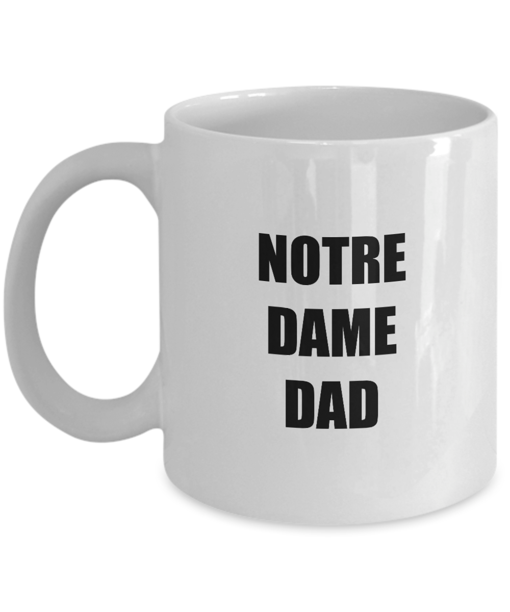 Notre Dame Dad Mug Funny Gift Idea for Novelty Gag Coffee Tea Cup-Coffee Mug