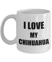Load image into Gallery viewer, I Love My Chihuahua Mug Funny Gift Idea Novelty Gag Coffee Tea Cup-Coffee Mug